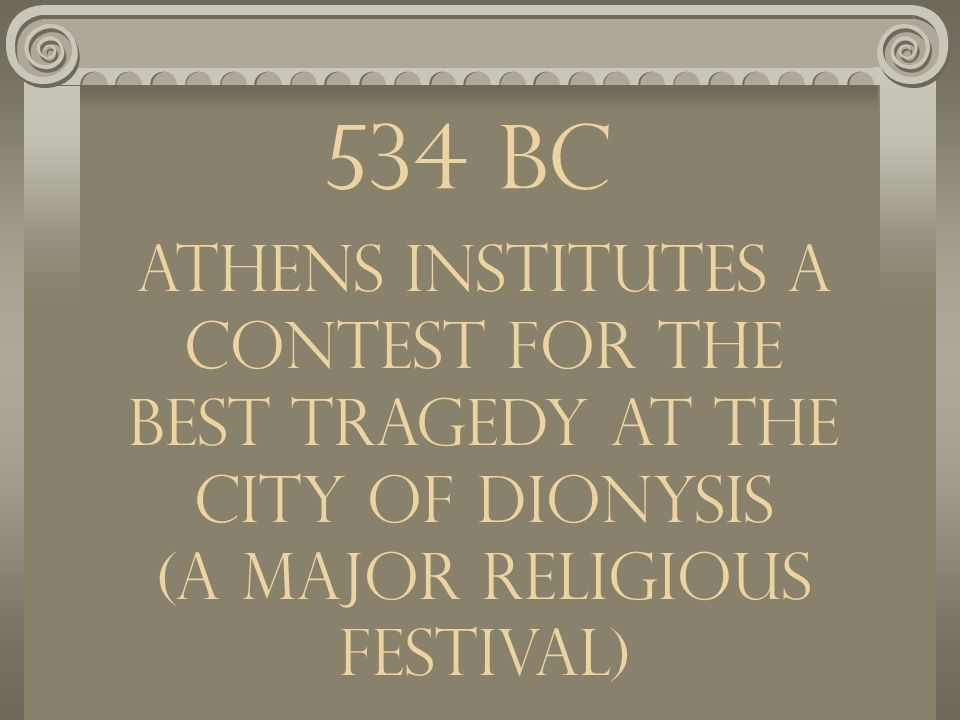 WRITTEN records increase but those relating to the Theatre were rare until 534 BC