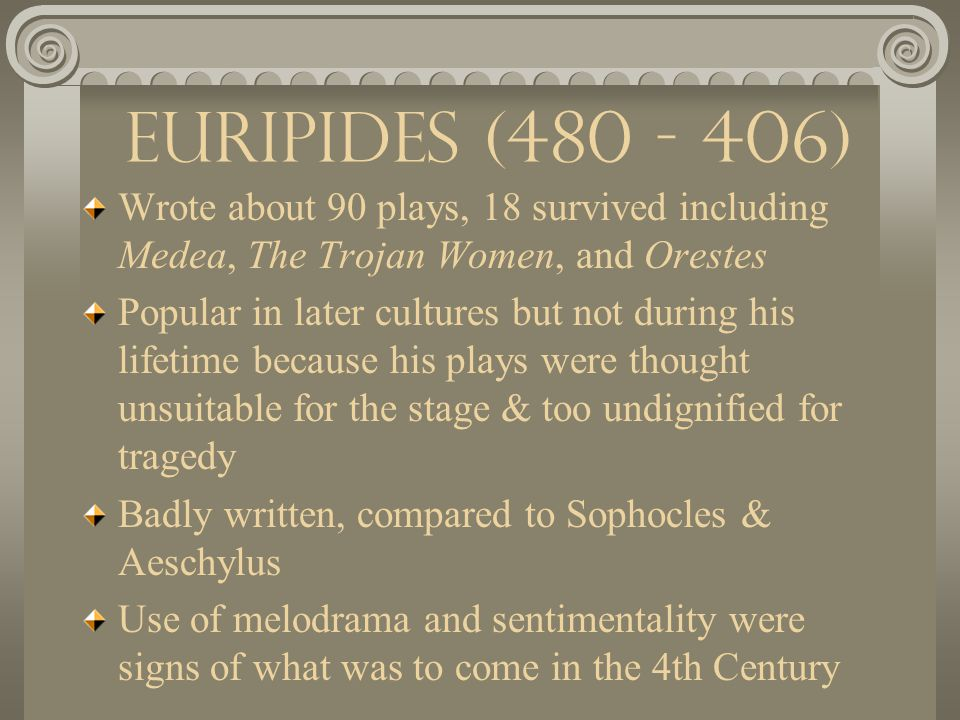 Sophocles (496 - 406) Wrote over 120 plays, 7 survived including Antigone, Electra, and Oedipus Rex Won 24 Dionysian festivals, never lower than 2nd Introduced the 3rd actor, after Aeschylus used 3 No elaborate visual effects, placed increased emphasis on the individual character Considered the most skillful of all the Greek tragedians