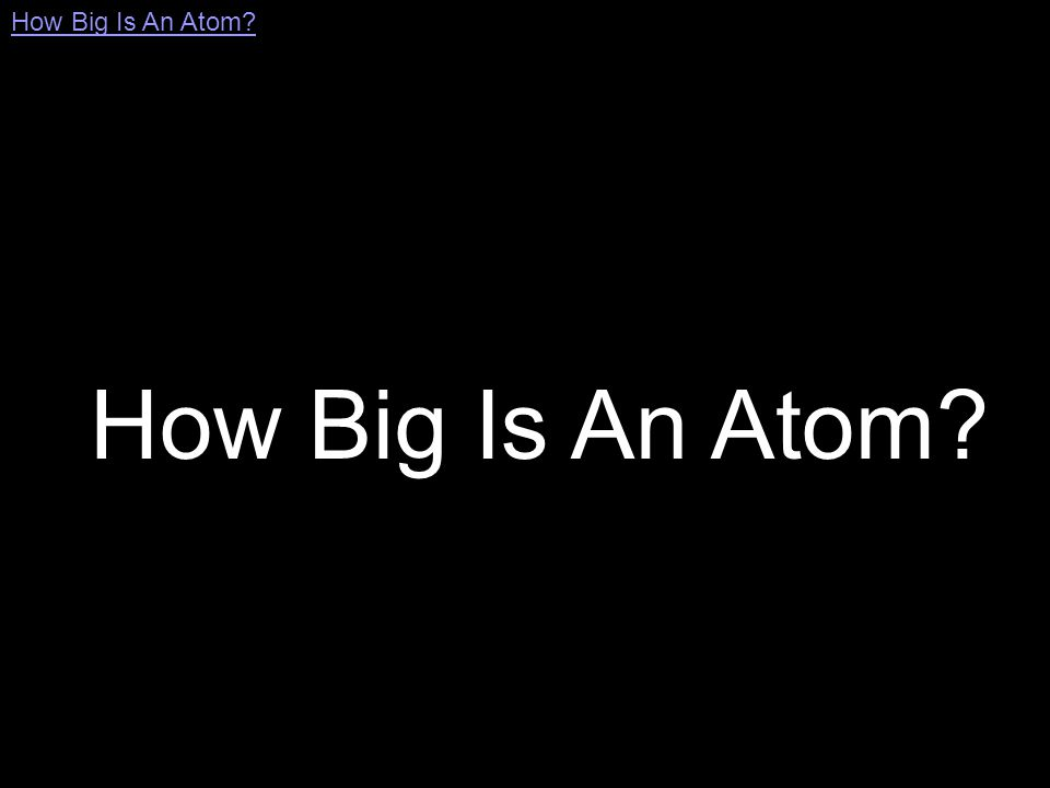 How Big Is An Atom