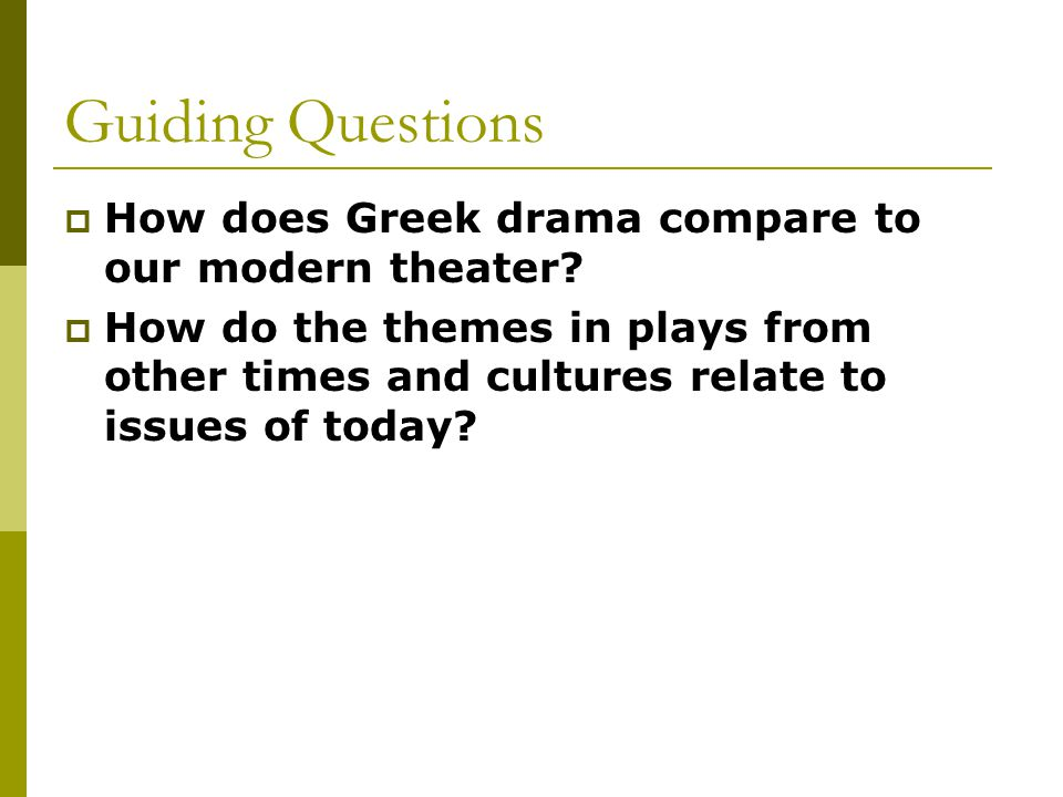 TSWBAT  Appreciate ancient Greek drama through study of a play by Sophocles  Evaluate the cultural and historical context of Greek drama and its role in Greek society