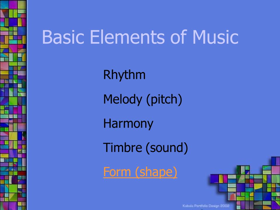 Form Form—Organizational plan of a piece of music--how many motives, phrases, verses, etc.