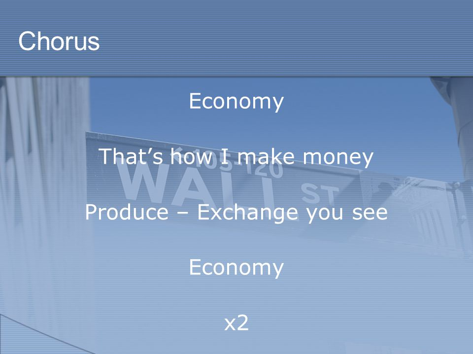 Chorus Economy That's how I make money Produce – Exchange you see Economy x2