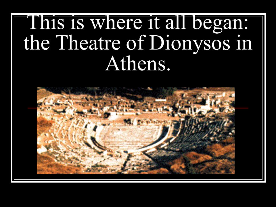 This is where it all began: the Theatre of Dionysos in Athens.