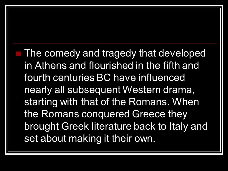 The Romans, with their love of spectacle, soon took over the existing theatres in Greece and began renovating and rebuilding them for their own spectacles, which included everything from pantomime (closer to ballet than to the children s panto ) to mock naval battles.
