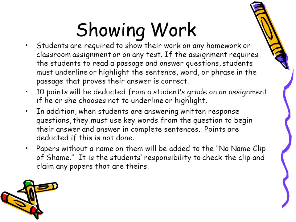 Homework Continued A report card grade of E, V, S, N, or U will be assigned for homework as follows: Missing or Late 0-2 times=E Missing or Late 3-5 t