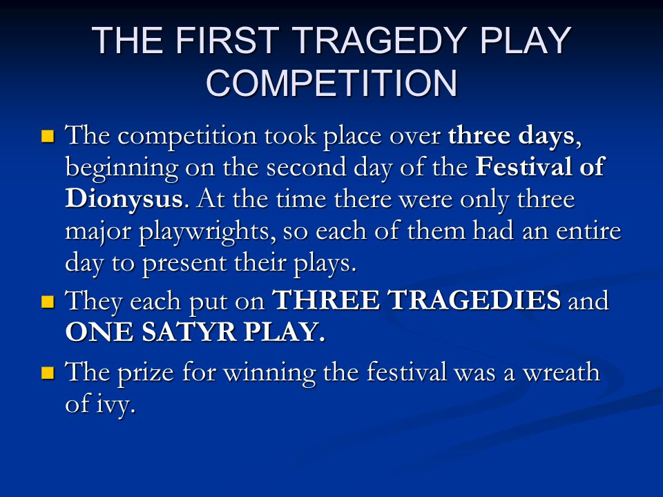 THE FIRST TRAGEDY PLAY COMPETITION continued Only men were allowed at the play competition.