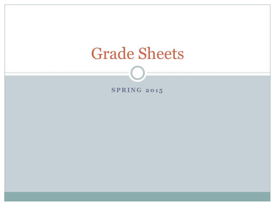 SPRING 2015 Grade Sheets