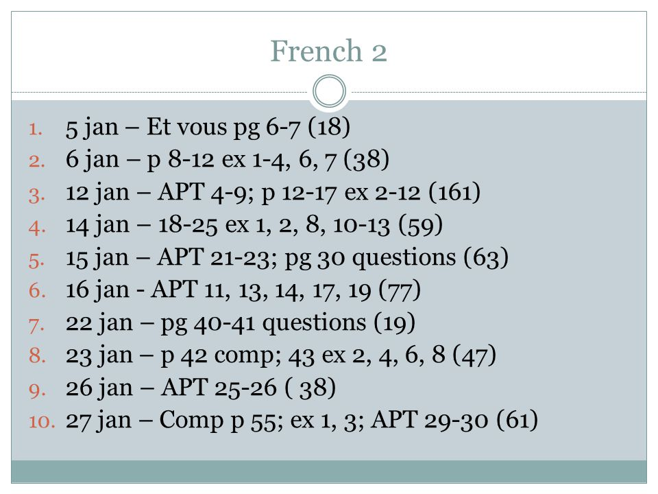 French 2 1. 5 jan – Et vous pg 6-7 (18) 2. 6 jan – p 8-12 ex 1-4, 6, 7 (38) 3.