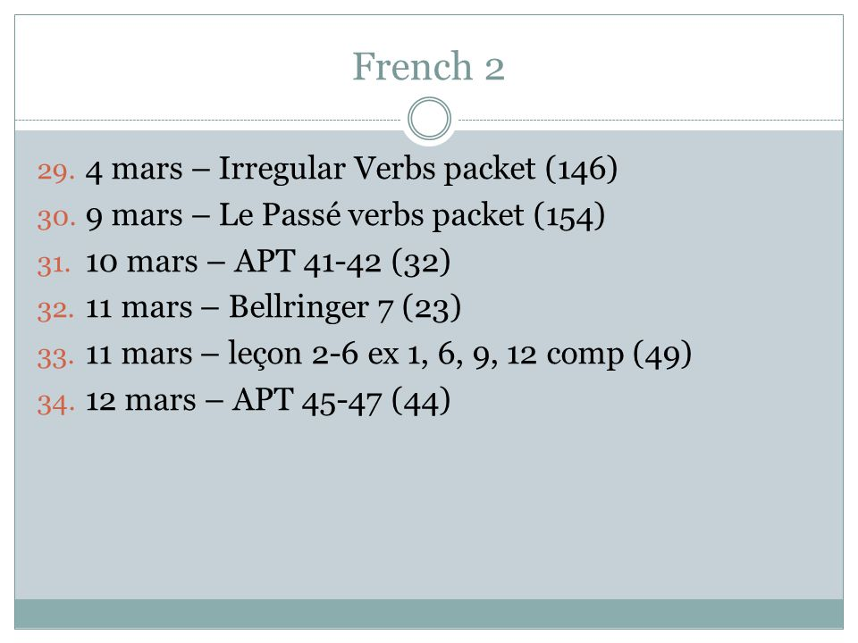 French 2 29. 4 mars – Irregular Verbs packet (146) 30.