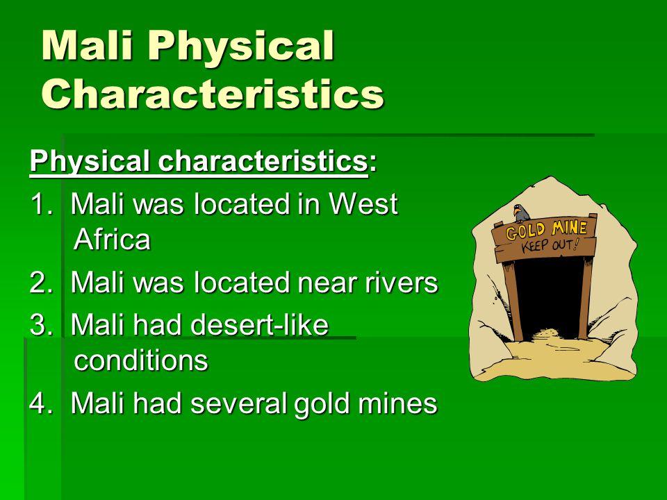 Mali Physical Characteristics Physical characteristics: 1.