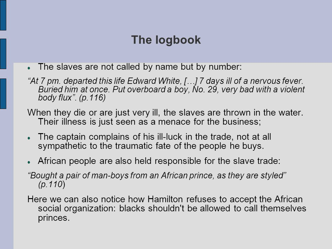 The logbook The slaves are not called by name but by number: At 7 pm.