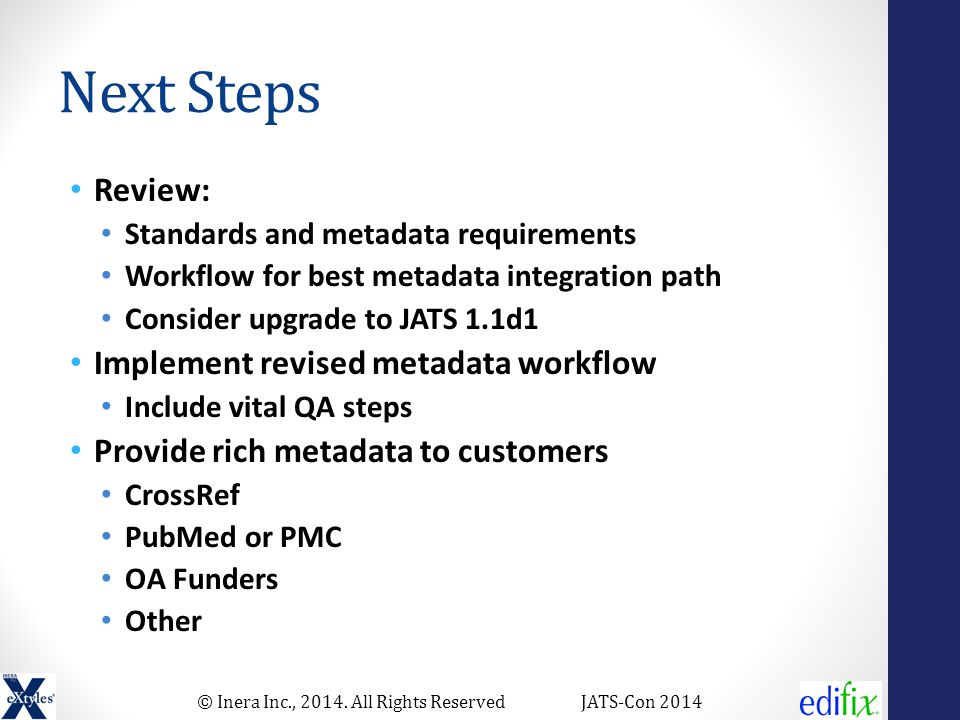 © Inera Inc., 2014. All Rights ReservedJATS-Con 2014 Next Steps Review: Standards and metadata requirements Workflow for best metadata integration pat