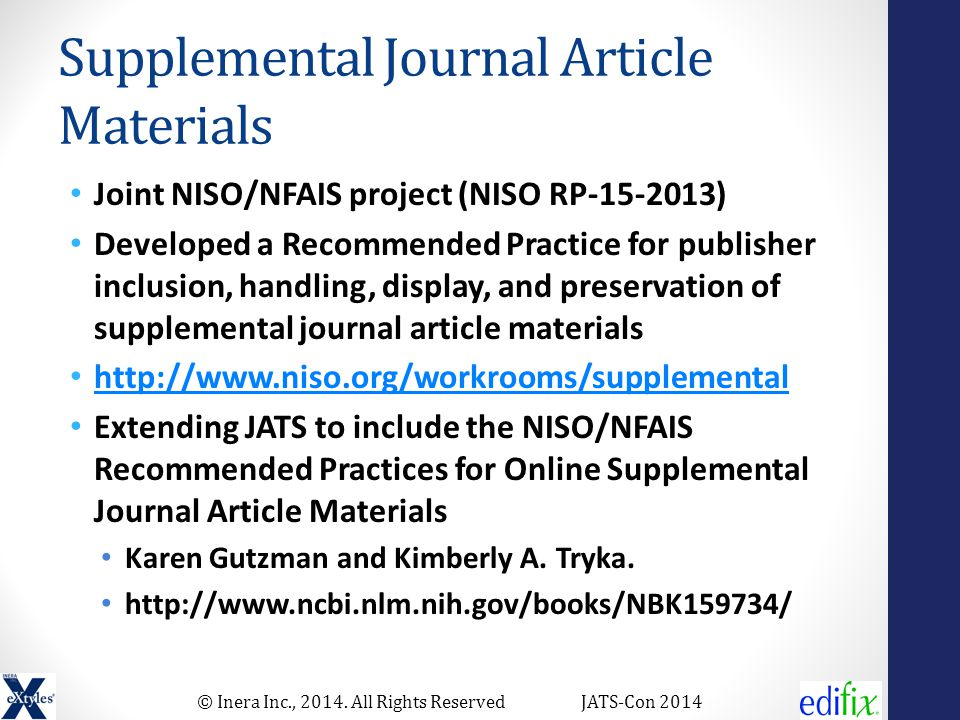 © Inera Inc., 2014. All Rights ReservedJATS-Con 2014 Supplemental Journal Article Materials Joint NISO/NFAIS project (NISO RP-15-2013) Developed a Rec