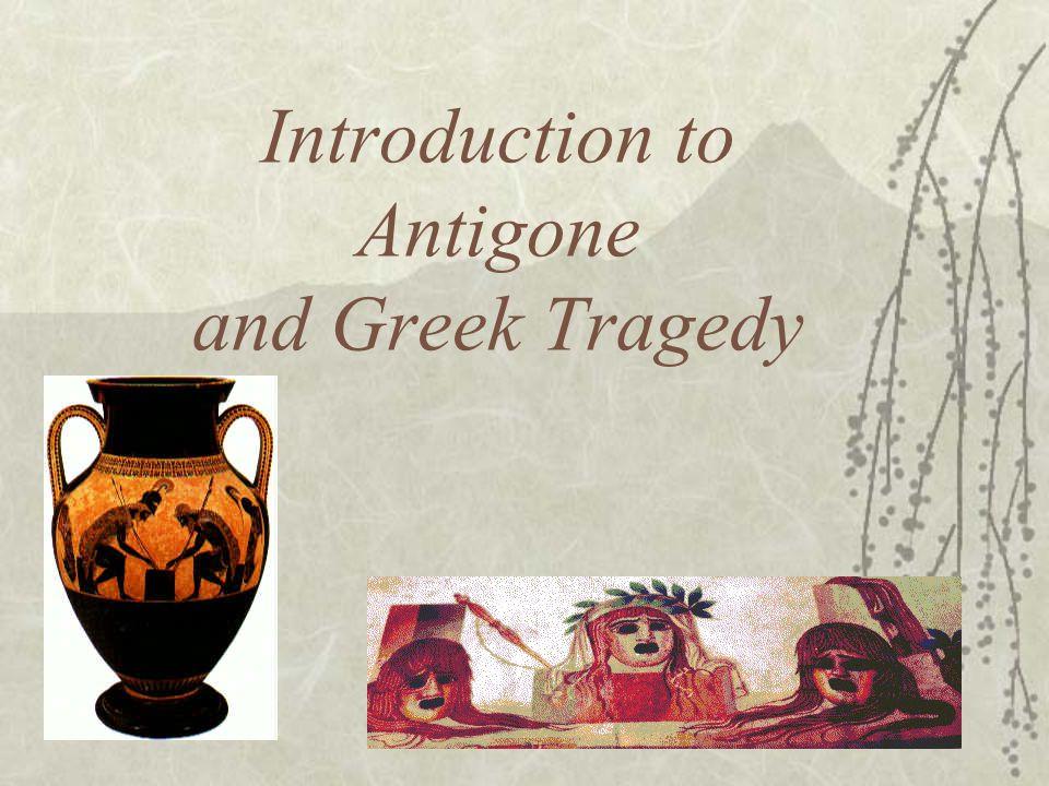 Introduction to Antigone and Greek Tragedy