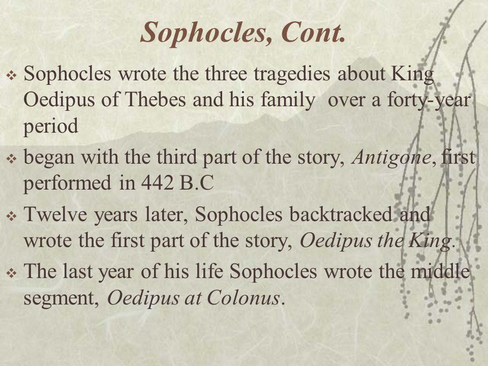 Sophocles, Cont.