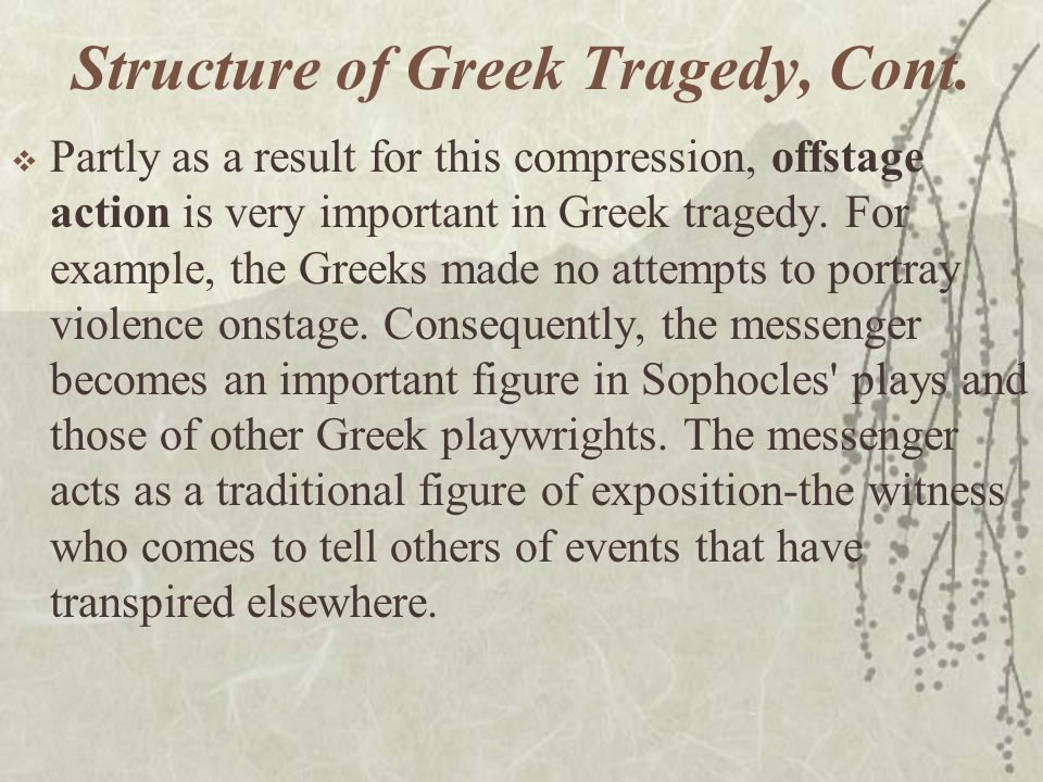 Structure of Greek Tragedy, Cont.
