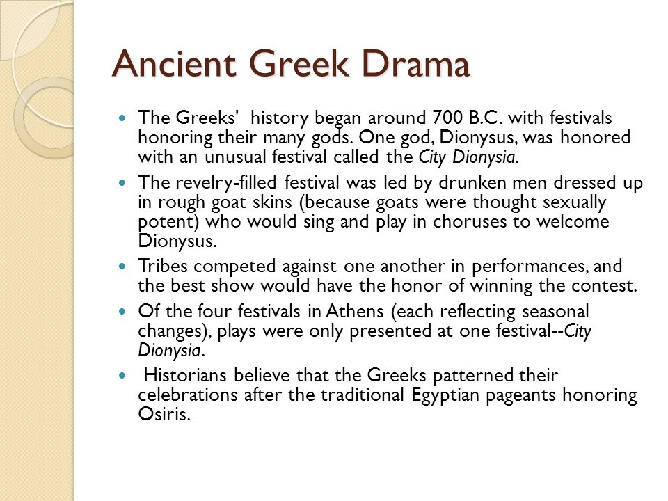 Ancient Greek Drama The Greeks history began around 700 B.C.