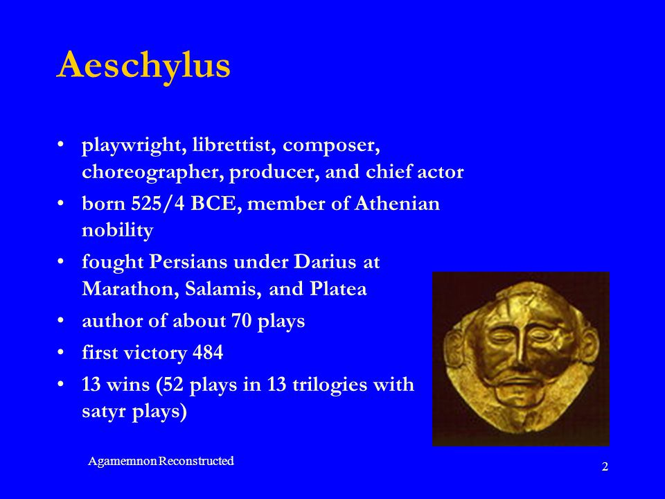 Agamemnon Reconstructed 3 Aeschylus s Subjects like Phrynichus used historical subjects, closely related to public issues particularly etiological subjects which explain origins of social, political, religious customs patriliny foundation of a system of justice under law