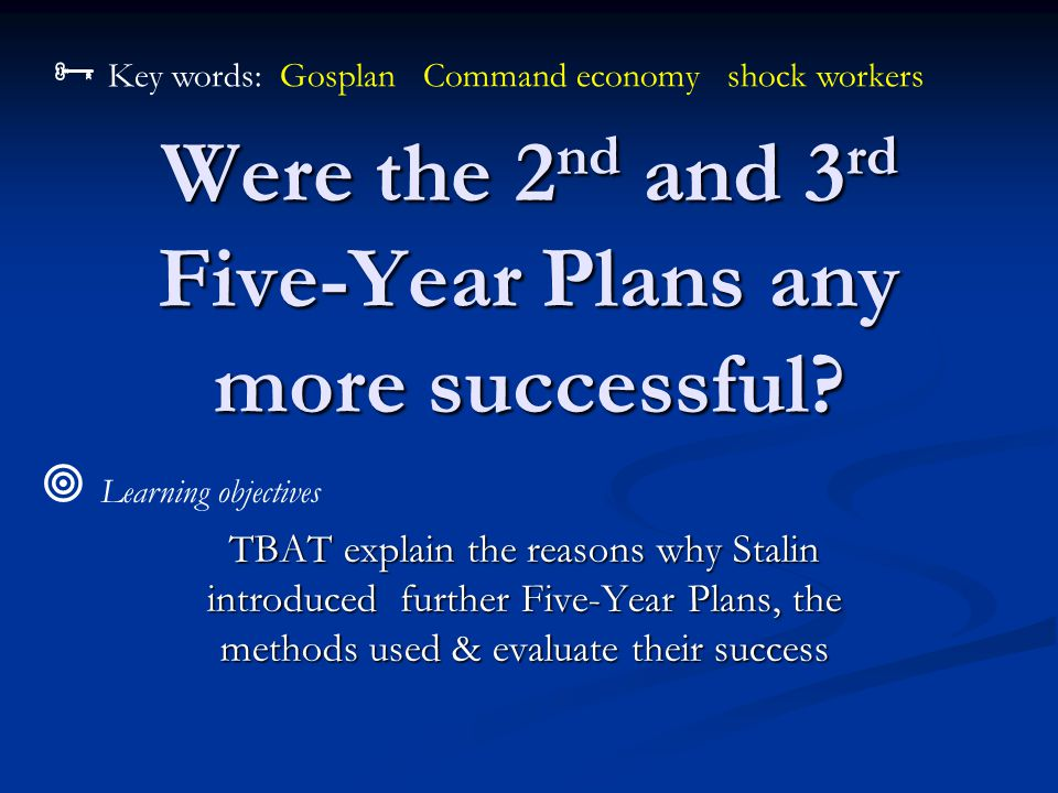 Were the 2 nd and 3 rd Five-Year Plans any more successful.