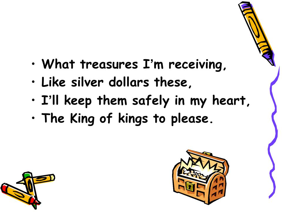 I ' ll keep them in my heart.(These words are treasures.) And never let them part.