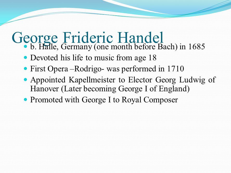 George Frideric Handel b.
