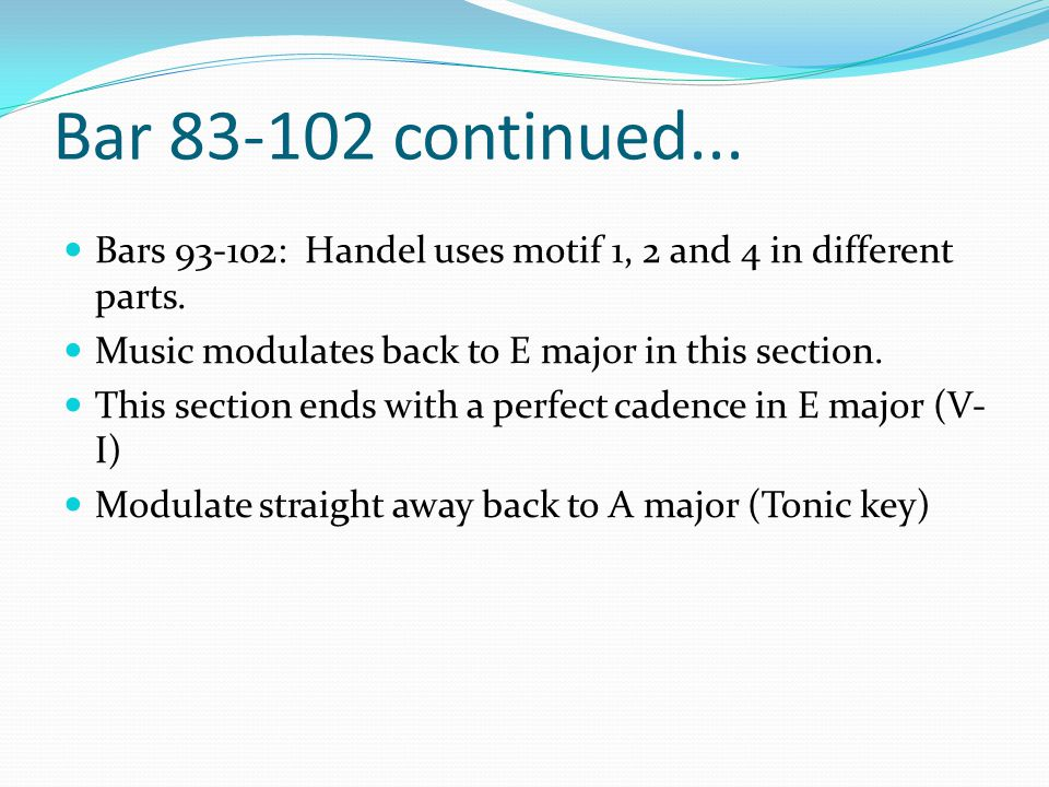 Bar 83-102 continued...Bars 93-102: Handel uses motif 1, 2 and 4 in different parts.