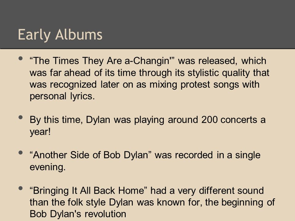 """The Times They Are a-Changin'"" was released, which was far ahead of its time through its stylistic quality that was recognized later on as mixing pro"
