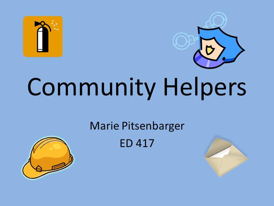 Community Helpers Marie Pitsenbarger ED 417