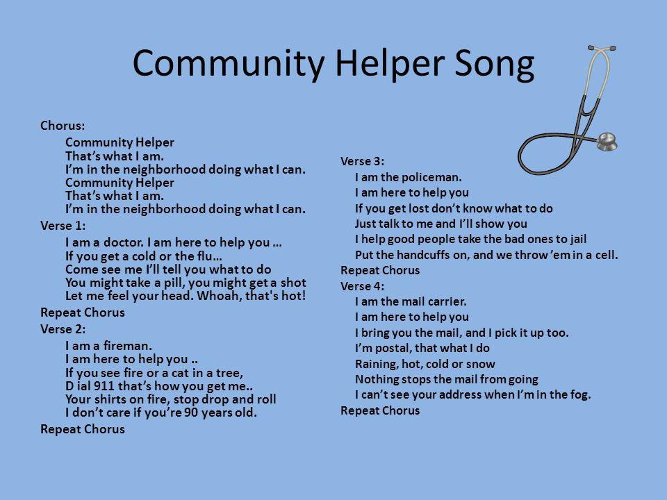 Community Helper Song Chorus: Community Helper That's what I am.