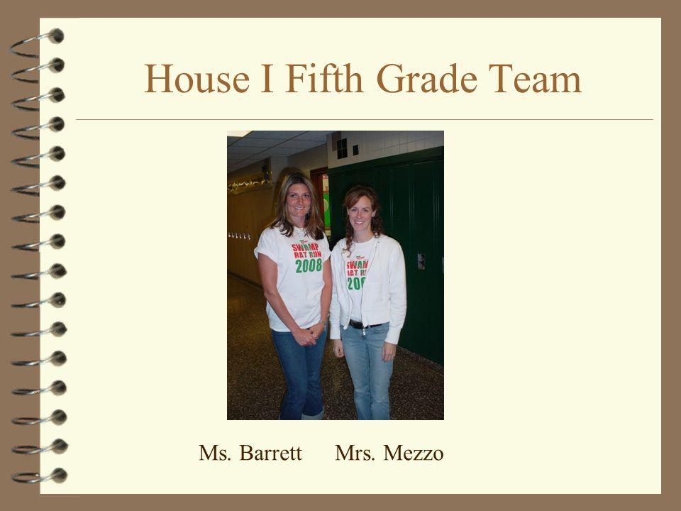 House I Fifth Grade Team Mrs. Gower Mr. MoranMrs. Roffo