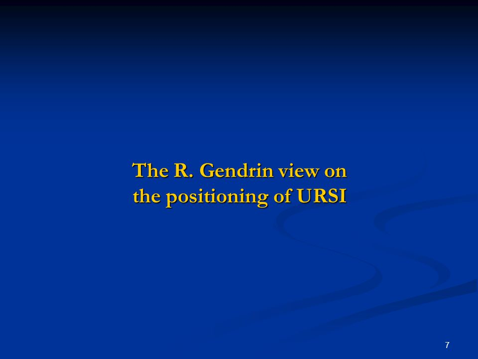 7 The R. Gendrin view on the positioning of URSI