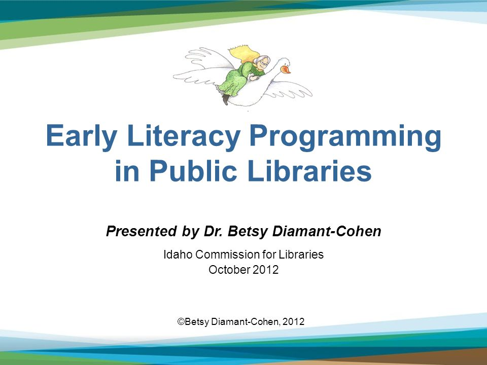 Early Literacy Programming in Public Libraries Presented by Dr.