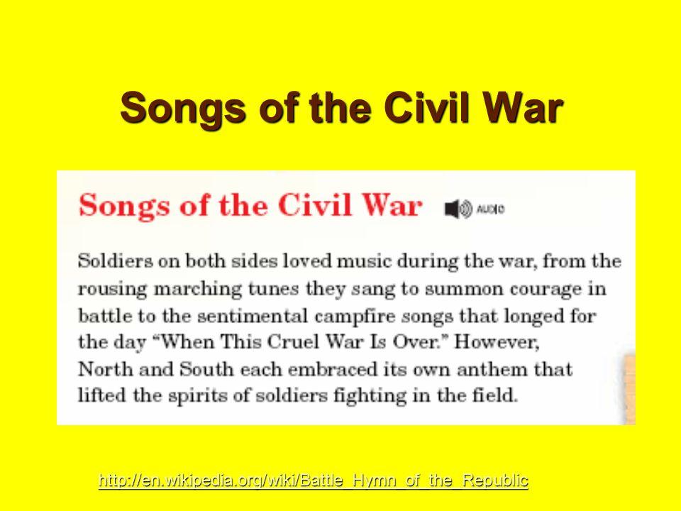 Songs of the Civil War http://en.wikipedia.org/wiki/Battle_Hymn_of_the_Republic