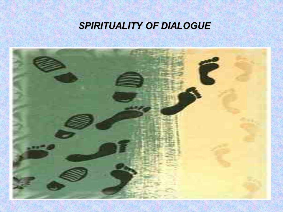 SPIRITUALITY OF DIALOGUE