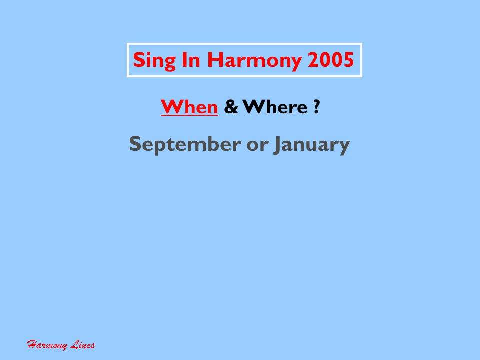 Sing In Harmony 2005 Development Team Tasks Task Allocation Development Time When & Where .