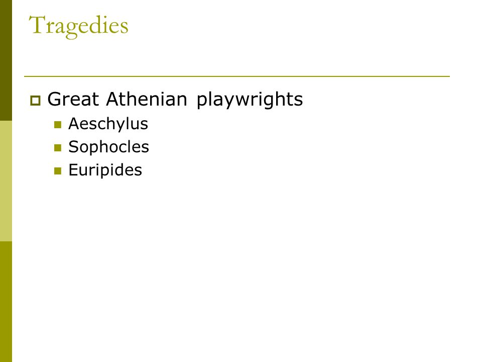Tragedies  Great Athenian playwrights Aeschylus Sophocles Euripides