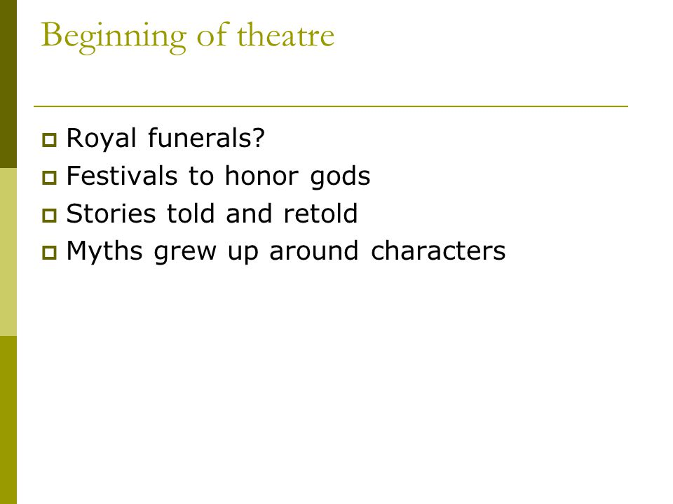 Beginning of theatre  Royal funerals.
