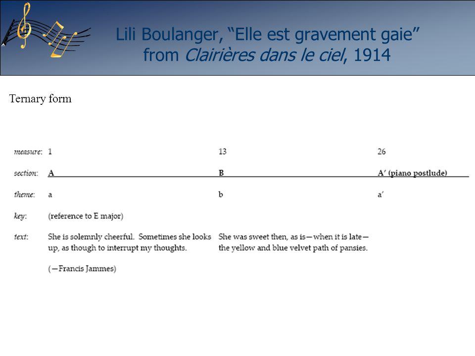 Lili Boulanger, Elle est gravement gaie from Clairières dans le ciel, 1914 Ternary form