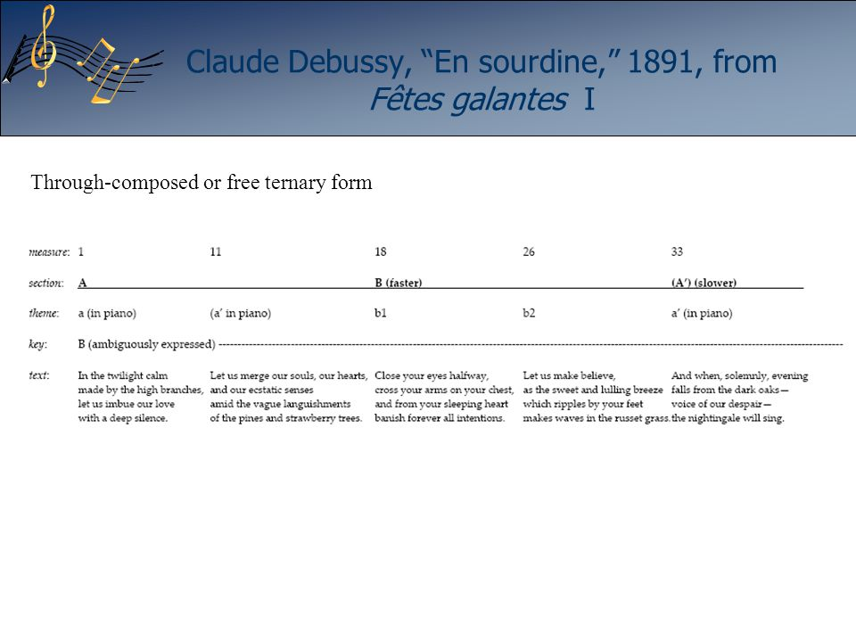 "Claude Debussy, ""En sourdine,"" 1891, from Fêtes galantes I Through-composed or free ternary form"