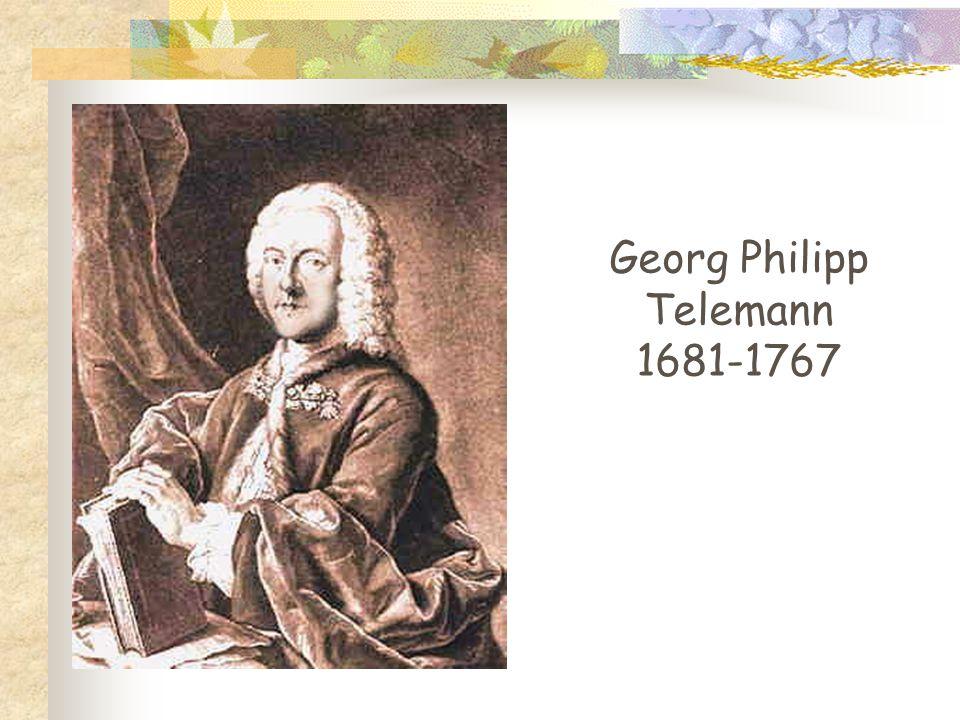 Georg Philipp Telemann 1681-1767