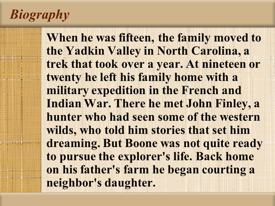 Biography When he was fifteen, the family moved to the Yadkin Valley in North Carolina, a trek that took over a year.