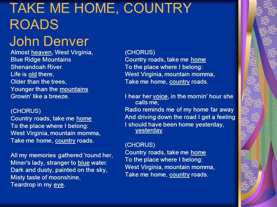 TAKE ME HOME, COUNTRY ROADS John Denver Almost heaven, West Virginia, Blue Ridge Mountains Shenandoah River.