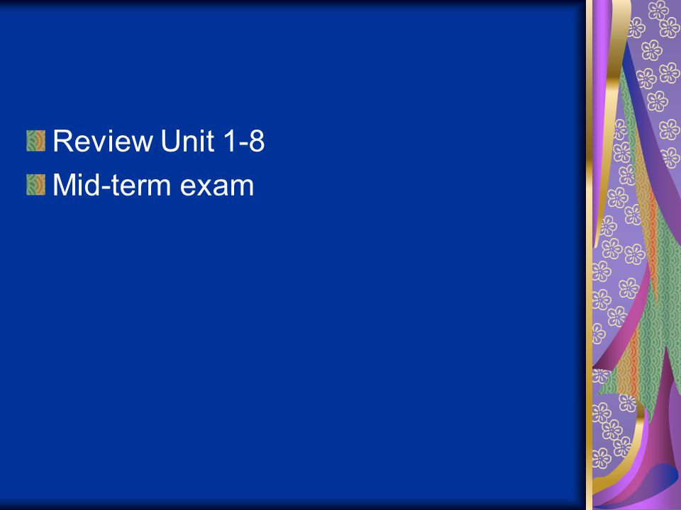 Review Unit 1-8 Mid-term exam