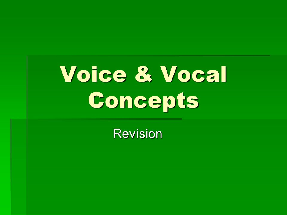 Voice & Vocal Concepts Revision