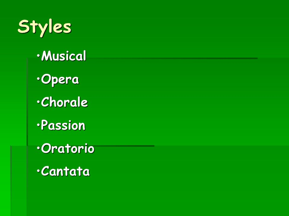   MUSICAL – singing (solo, duet, chorus), speech, costumes/scenery, band accompaniment, modern   OPERA – singing (recitative, aria, duet, chorus), NO SPEAKING, costumes/scenery, orchestral accompaniment, often in a foreign language, old(er)   CHORALE - a German hymn tune usually homophonic in texture written for SATB   PASSION – tells the story of the crucifixion from the GOSPEL, singing (recitative, aria, duet, chorus), NO SPEAKING, NO COSTUMES/SCENERY, orchestral accompaniment   ORATORIO – tells a story from the bible, singing (recitative, aria, duet, chorus), NO SPEAKING, NO COSTUMES/SCENERY, orchestral accompaniment (smaller group of players)   CANTATA – as oratorio but on a smaller scale