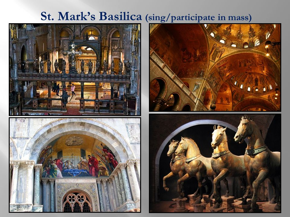 St. Mark's Basilica (sing/participate in mass)