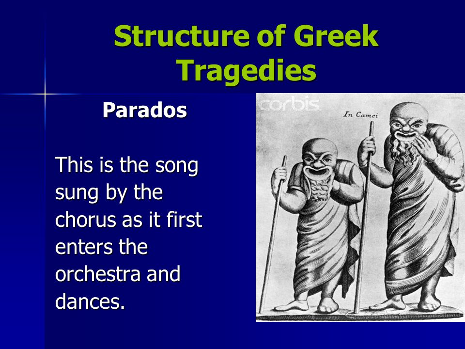 Structure of Greek Tragedies First Episode This is the first of many episodes , when the characters and chorus talk.