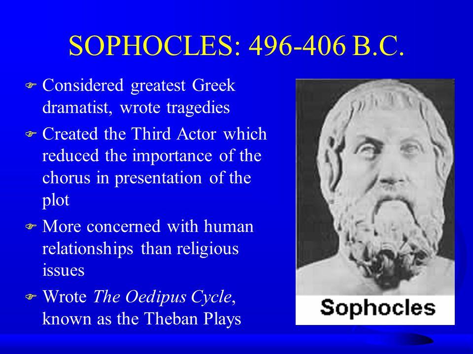 SOPHOCLES: 496-406 B.C.