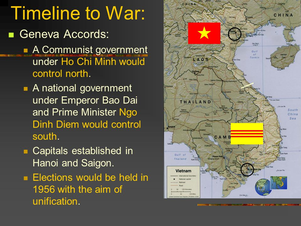 Timeline to War: Geneva Accords: A Communist government under Ho Chi Minh would control north.