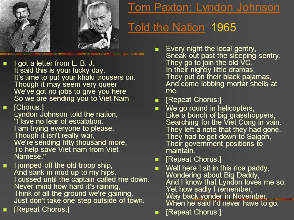 Tom Paxton: Lyndon Johnson Told the Nation Tom Paxton: Lyndon Johnson Told the Nation 1965 I got a letter from L.